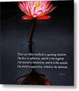 Inspirational - Reflection - Confucius Metal Print by Mike Savad