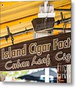 Island Cigar Factory Key West  Metal Print