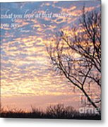 It's What You See Metal Print by Kay Pickens