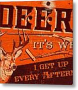 It's Why Deer Metal Print