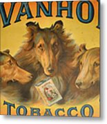 Ivanhoe Tobacco - The American Dream Metal Print by Christine Till
