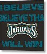 Jacksonville Jaguars I Believe Metal Print