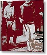 John Wayne And Robert Mitchum Publicity Photo El Dorado 1967 Old Tucson Arizona 1967-2012 Metal Print