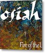 Josiah - Fire Of The Lord Metal Print