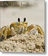 Just Chillin On The Beach Metal Print