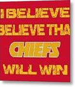 Kansas City Chiefs I Believe Metal Print