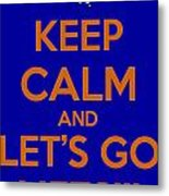 Keep Calm And Lets Go Mets Metal Print