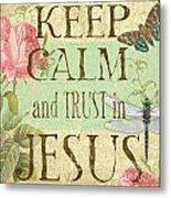 Keep Calm-trust In Jesus-3 Metal Print
