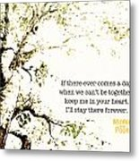 Keep Me In Your Heart Metal Print