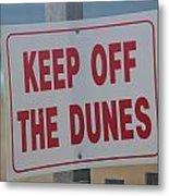 Keep Off The Dunes Metal Print