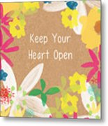 Keep Your Heart Open Metal Print