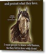 Know Wild Horses Poster-huricane Metal Print by Linda L Martin