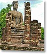 Large Sitting Buddha At Wat Mahathat In 13th Century Sukhothai H Metal Print