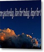 Learn From Yesterday Metal Print