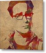 Leonard Hofstadter Watercolor Portrait Big Bang Theory On Distressed Worn Canvas Metal Print