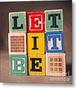 Let It Be Metal Print