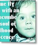 Let Me Fly With An Unencumbered Soul Of Childhood Innocence Metal Print