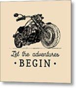 Let The Adventures Begin Inspirational Metal Print