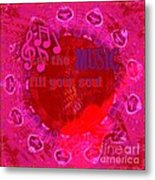 Let The Music Fill Your Soul Pink Metal Print