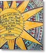 Let Your Light Shine Metal Print by Lauretta Curtis