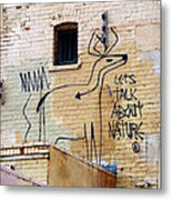 Let's Talk About Nature Metal Print