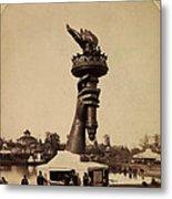 Liberty Torch At Philadelphia For Us Centennial 1876 Metal Print