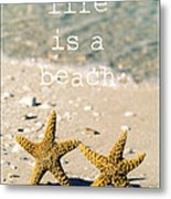 Life Is A Beach Metal Print by Edward Fielding
