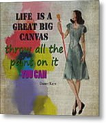 Life Is A Canvas Metal Print