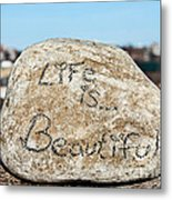 Life Is Beautiful Metal Print