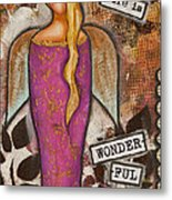 Life Is Wonderful Inspirational Mixed Media Folk Art Metal Print
