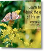 Life Lesson - As It Comes Metal Print