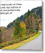 Life's Journey Metal Print by Judy  Waller
