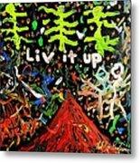 Live It Up Metal Print