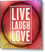 Live Laugh Love Metal Print