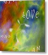 Live Love And Dream Metal Print