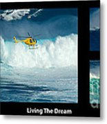 Living The Dream With Caption Metal Print