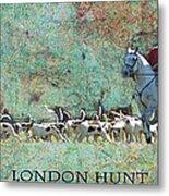 London Hunt Metal Print