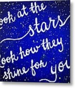 Look At The Stars Quote Painting Metal Print