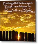 Lord Will Be My Light Micah 7 Metal Print