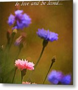 Love And Be Loved Metal Print