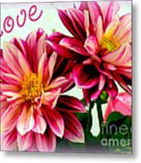 Love And Flowers Metal Print by Kathy  White