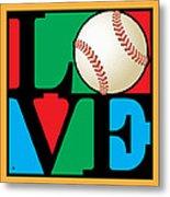 Love Baseball Metal Print