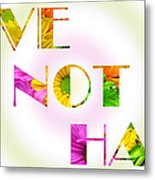 Love Not Hate Rainbow Crazy Daisies Metal Print