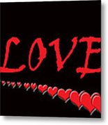 Love On Black Metal Print