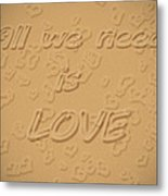 Love Quote Typography On Sand Metal Print