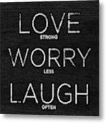 Love, Worry, Laugh (shine Bright) Metal Print