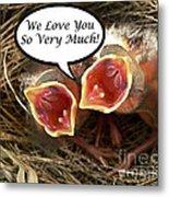 Love You Greeting Card Metal Print