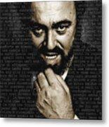 Luciano Pavarotti Metal Print