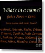 Luna - Moon - What's In A Name Metal Print