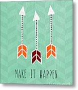 Make It Happen Metal Print by Linda Woods